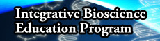 Integrative Bioscience Education Program