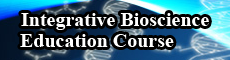 Integrative Bioscience Education Course